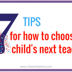 Trumping Consistency – 7 tips for Choosing a Child's Next Teacher